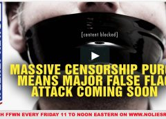 FFWN: Massive censorship purge means false flag coming soon?